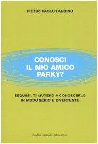 """""""Conosci il mio amico Parky?"""" di Pietro Paolo Bardino, ed. Dalai Editore, 2005"""