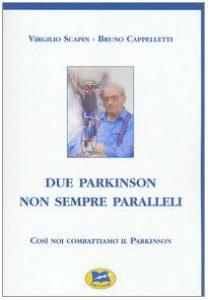 """""""Due Parkinson non sempre paralleli"""" Virgilio Scapin, Bruno Cappelletti, ed. Lampi di Stampa, 2003"""