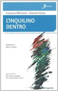"""""""L'inquilino dentro"""" di Francesco D'Antuono, Giovani Piazza, ed. Sovera, 2008"""