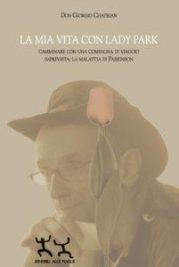 """""""La mia vita con Lady Park"""" di Giorgio Chatrian, ed. Sensibili alla foglie, 2014"""