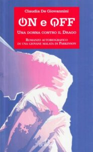 """On e off. Una donna contro il drago"" di Claudia De Giovannini, ed. De Ferrari, 2010"