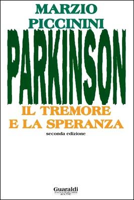 Parkinson. Il tremore e la speranza di Piccinini Marzio, ed. Guaraldi, 2012