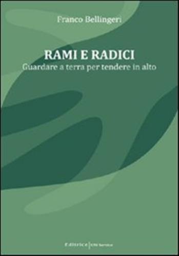 """Rami e radici"" di Franco Bellingeri, ed. UNI Service"