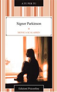 """""""Signor Parkinson"""" di Monica Scalabrin, ed. Psiconline, 2014"""