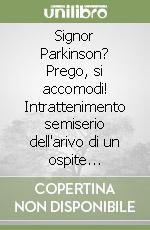 """""""Signor Parkinson? Prego, si accomodi!"""" di Sergio Micheli, ed. Aida, 2009"""