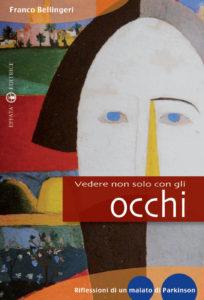 """""""Vedere non solo con gli occhi"""" di Franco Bellingeri, Ed. Effatà, 2009"""