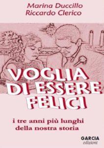 """""""Voglia di essere felici"""" di Marina Duccillo, Riccardo Clerico, ed. Garcia, 2011"""