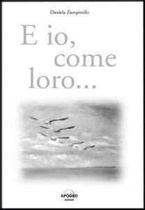 """""""E io, come loro…"""" di Daniela Zampirollo, L. Malin (Illustratore), 2004"""