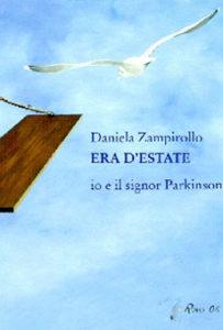 """""""Era d'estate. Io e il signor Parkinson"""" di Daniela Zampirollo, ed. Apogeo, 2006"""