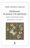 """""""Parkinson: la paura e la speranza"""" di M. Giovanna Usellini, ed. Il Piccolo Torchio, 2007"""