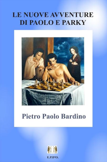 """""""Le nuove avventure di Paolo e Parky"""" di Pietro Paolo Bardino, ed. Il Pittore d'Oro"""