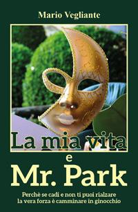 La mia vita e Mr Park Mario Vegliante